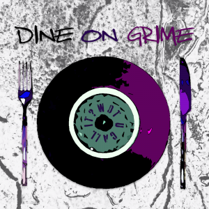 Dine On Grime / Munch on music